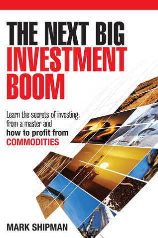 The Next Big Investment Boom: Learning the Secrets of Investing from a Master and How to Profit from Commodities