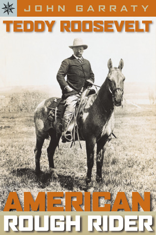 Sterling Point Books®: Teddy Roosevelt: American Rough Rider