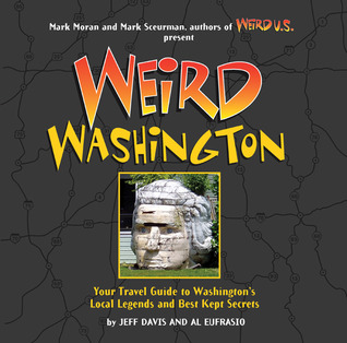 weird-washington-your-travel-guide-to-washington-s-local-legends-and-best-kept-secrets