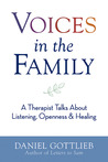 Voices in the Family: A Therapist Talks About Listening, Openness & Healing