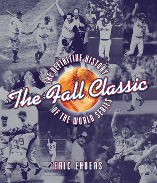 the-fall-classic-the-definitive-history-of-the-world-series