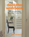 The Declutter Workbook: 101 Feng Shui Steps to Transform Your Life