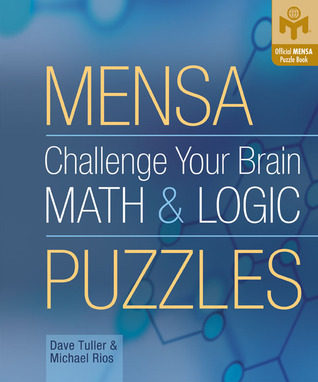 Mensa Challenge Your Brain Math and Logic Puzzles (Official Mensa Puzzle Book)
