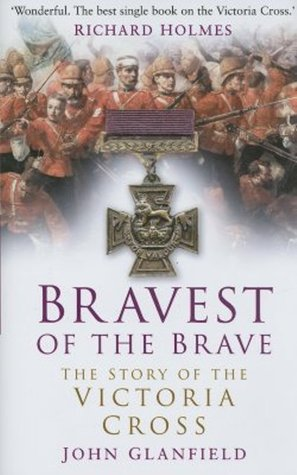 Bravest of the Brave by John Glanfield