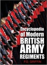Encyclopedia of Modern British Army Regiments by P.D. Griffin