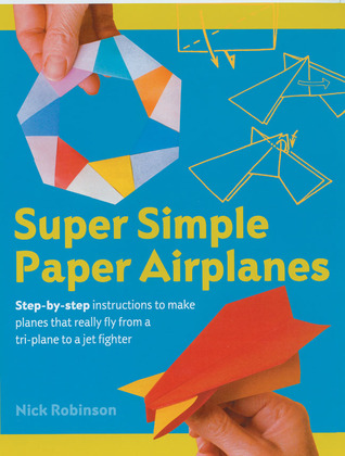 Super Simple Paper Airplanes Step By Instructions To Make