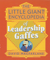 The Little Giant® Encyclopedia of Leadership Gaffes