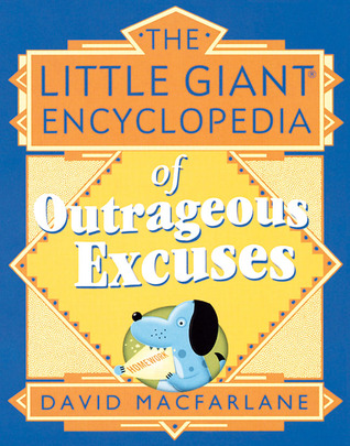 The Little Giant® Encyclopedia of Outrageous Excuses
