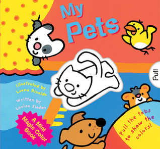 A Mini Magic Color Book: My Pets by Louisa Sladen