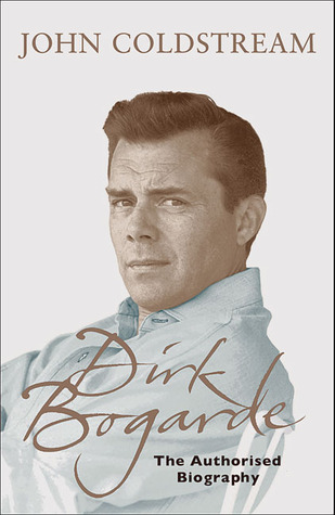 Dirk Bogarde: The Authorised Biography