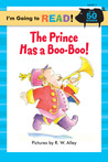 The Prince Has a Boo-Boo! (I'm Going to Read Series, Level 1)