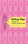 Selling Olga: Stories of Human Trafficking