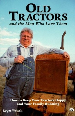 Old Tractors and the Men Who Love Them