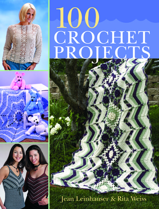 100 Crochet Projects by Jean Leinhauser