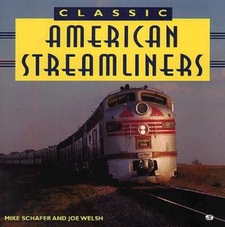 Ebook Classic American Streamliners by Mike Schafer read!