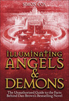 Illuminating Angels  Demons: The Unauthorized Guide to the Facts Behind Dan Brown's Bestselling Novel