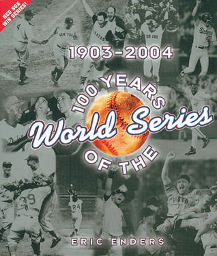 100 Years of the World Series: 1903-2004