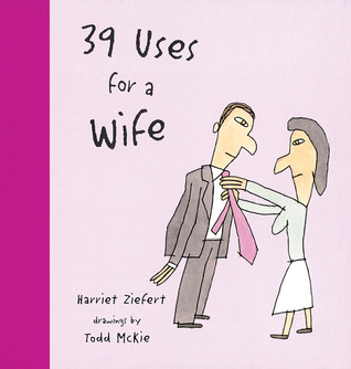 39 Uses for a Wife