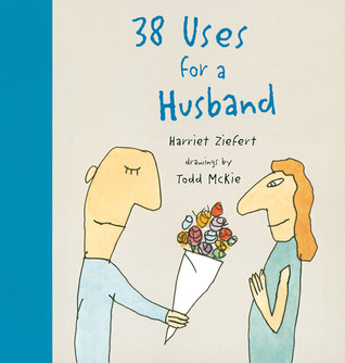 38 Uses for a Husband