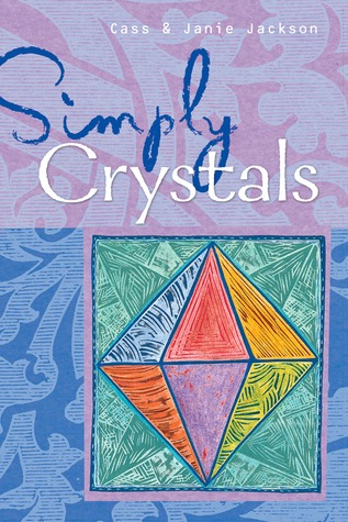 Simply Crystals by Cass Jackson
