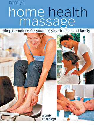 home-health-massage-simple-routines-for-yourself-your-friends-and-family