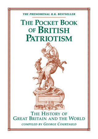 The Pocket Book of British Patriotism: The History of Great Britain and the World