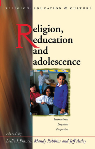 Religion, Education, and Adolescence: International and Empirical Perspectives