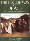 The English Way of Death: The Common Funeral Since 1450