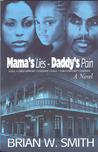 Mama's Lies - Daddy's Pain