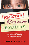 Rejection, Romance and Royalties