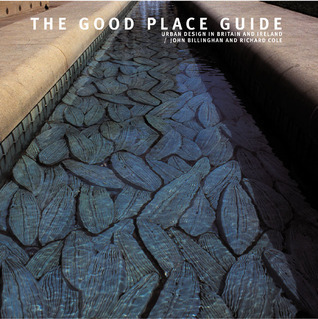 The Good Place Guide: Urban Design in Britain and Ireland