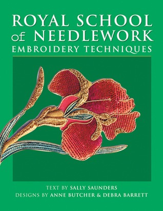 Royal School of Needlework Embroidery Techniques by Sally Saunders