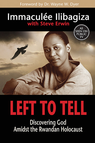 Left to Tell by Immaculée Ilibagiza