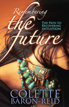 Remembering the Future: The Path to Recovering Intuition