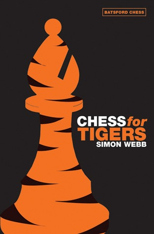 Chess for Tigers by Simon Webb