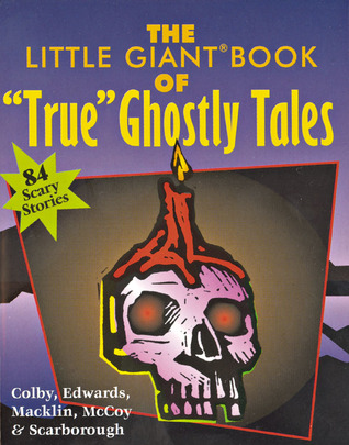 "The Little Giant® Book of ""True"" Ghostly Tales"