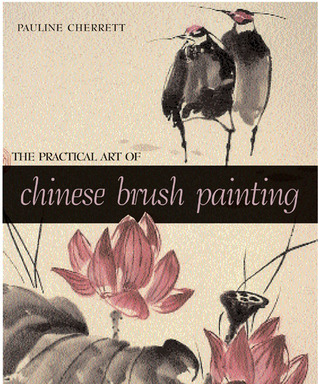 The Practical Art of Chinese Brush Painting