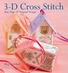 3-D Cross Stitch: More Than 25 Original Designs