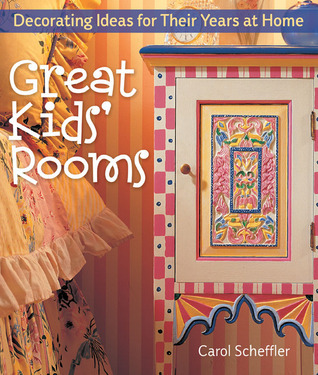 Great Kids' Rooms: Decorating Ideas for Their Years at Home