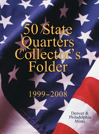50 State Quarters Collector's Folder: 1999-2008 Denver  Philadelphia Mints