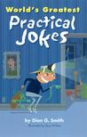 World's Greatest Practical Jokes