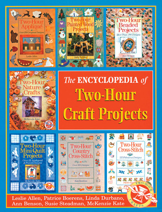 Encyclopedia of Two-Hour Craft Projects