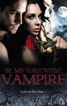 Be My Valentine, Vampire (Wicked Games #2.2)