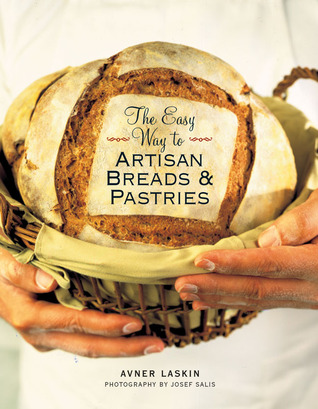 The Easy Way to Artisan Breads  Pastries