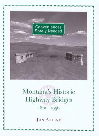 Conveniences Sorely Needed: Montana's Historic Highway Bridges, 1860-1956 Descargar gratis ebooks de google