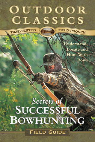 Secrets of Successful Bowhunting