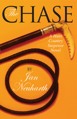 Ebook The Chase: A Hunt Country Suspense Novel by Jan Neuharth PDF!