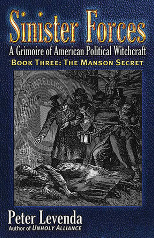 Ebook Sinister Forces—The Manson Secret: A Grimoire of American Political Witchcraft by Peter Levenda PDF!
