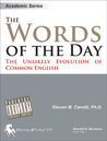 The Words of the Day: The Unlikely Evolution of Common English (Pedagogue Series)