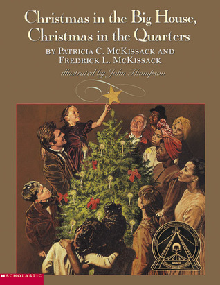 Christmas in the Big House, Christmas in the Quarters by Patricia C. McKissack